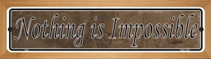 Nothing Is Impossible Wholesale Novelty Wood Mounted Metal Mini Street Sign WB-K-005