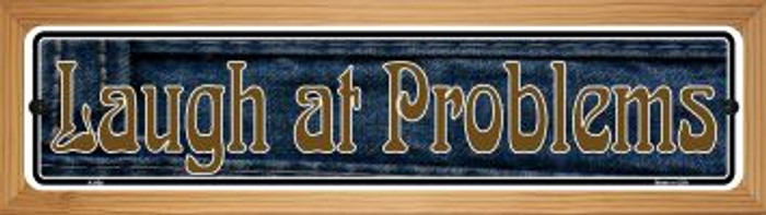 Laugh At Problems Wholesale Novelty Wood Mounted Metal Mini Street Sign WB-K-008