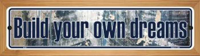 Build Your Own Dreams Wholesale Novelty Wood Mounted Metal Mini Street Sign WB-K-011