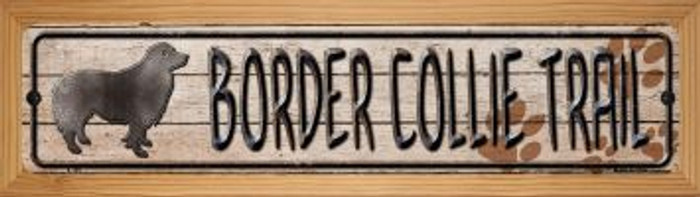 Border Collie Trail Wholesale Novelty Wood Mounted Metal Small Street Sign WB-K-105
