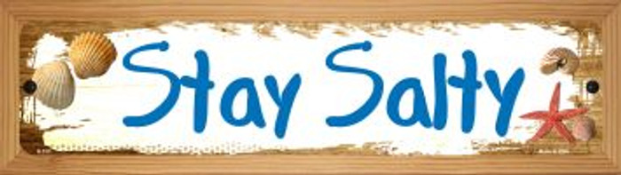 Stay Salty Wholesale Novelty Wood Mounted Metal Small Street Sign WB-K-510