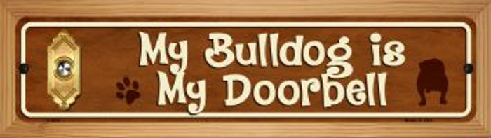 Bulldog Is My Doorbell Wholesale Novelty Wood Mounted Metal Mini Street Sign WB-K-618