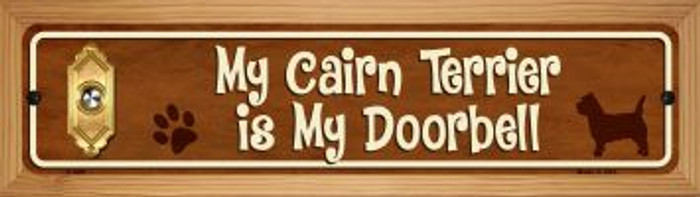Cairn Terrier Is My Doorbell Wholesale Novelty Wood Mounted Metal Mini Street Sign WB-K-629