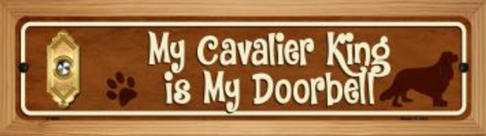 Cavalier King Is My Doorbell Wholesale Novelty Wood Mounted Metal Small Street Sign WB-K-630
