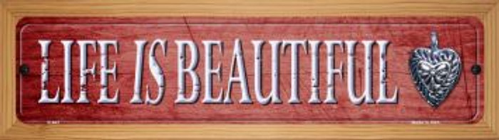 Life Is Beautiful Small Wholesale Novelty Wood Mounted Metal Small Street Sign WB-K-647