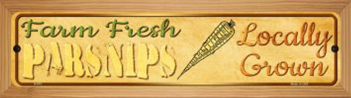 Farm Fresh Parsnips Wholesale Novelty Wood Mounted Metal Small Street Sign WB-K-673