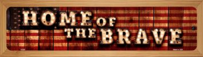 Home of the Brave Wholesale Novelty Wood Mounted Metal Small Street Sign WB-K-849