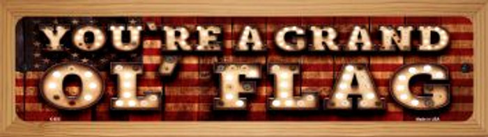 You're A Grand Ol Flag Wholesale Novelty Wood Mounted Metal Mini Street Sign WB-K-856