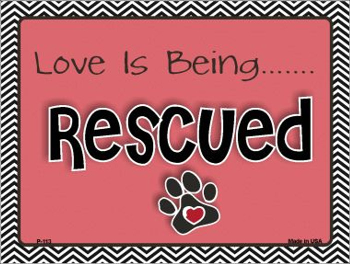 Love Is Being Rescued Wholesale Metal Novelty Parking Sign P-113