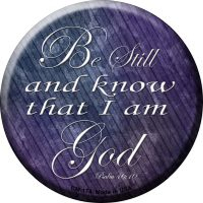 Be Still Know I Am God Wholesale Novelty Metal Mini Circle Magnet CM-174