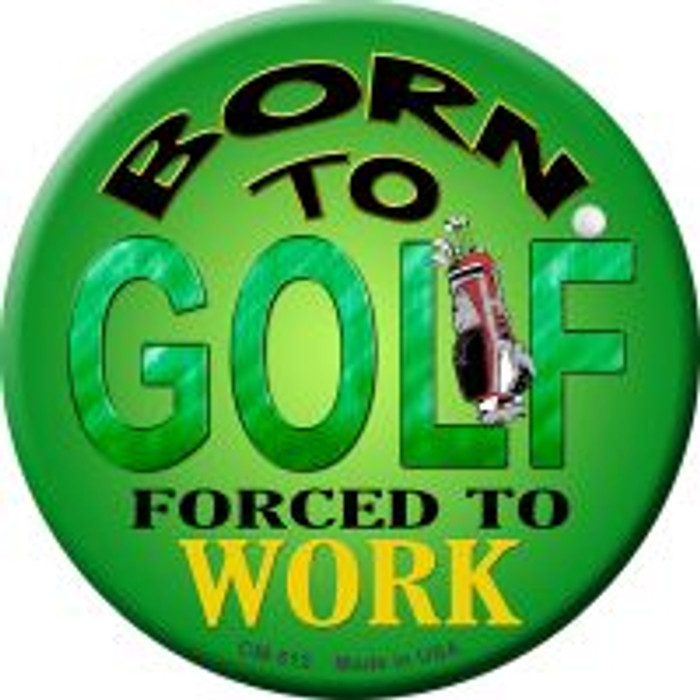 Born To Golf Wholesale Novelty Metal Mini Circle Magnet CM-512