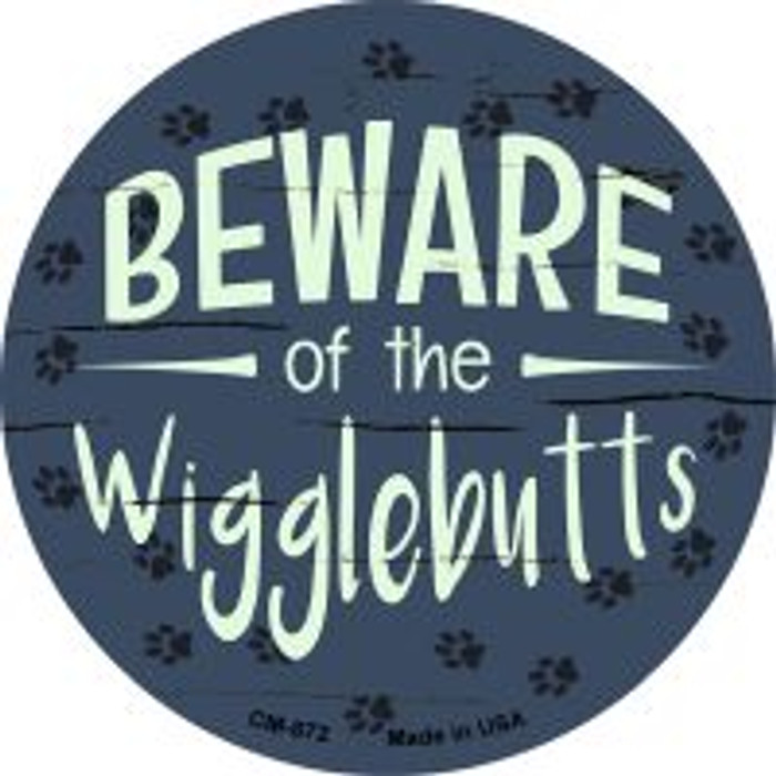Beware of the Wigglebutts Wholesale Novelty Metal Mini Circle Magnet CM-872