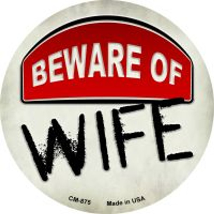 Beware of Wife Wholesale Novelty Metal Mini Circle Magnet CM-875
