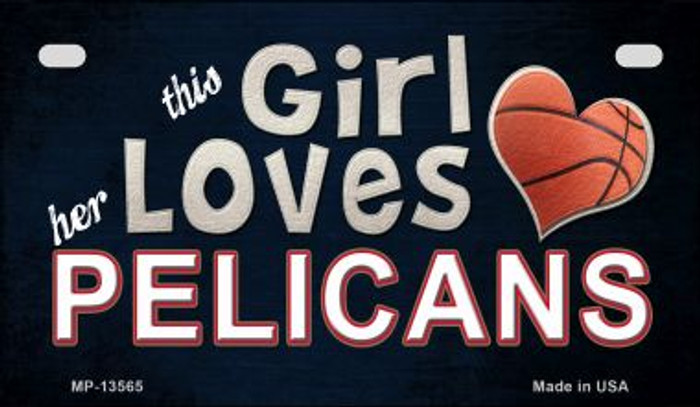 This Girl Loves Her Pelicans Wholesale Novelty Metal Motorcycle Plate MP-13565