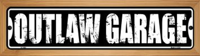 Outlaw Garage Wholesale Novelty Wood Mounted Metal Small Street Sign WB-K-1404