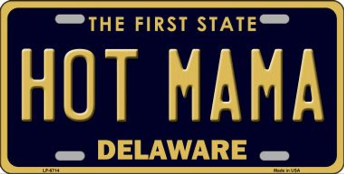 Hot Mama Delaware Novelty Wholesale Metal License Plate LP-6714