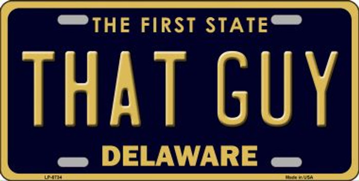 That Guy Delaware Novelty Wholesale Metal License Plate LP-6734