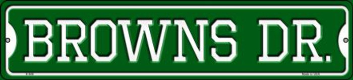 Browns Dr Wholesale Novelty Small Metal Street Sign K-948