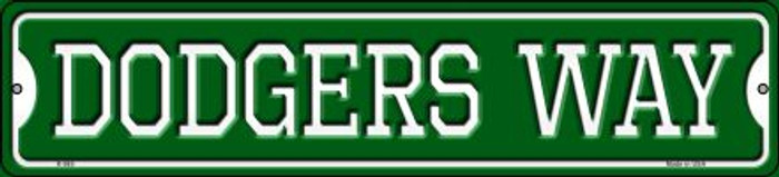 Dodgers Way Wholesale Novelty Small Metal Street Sign K-985