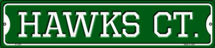 Hawks Ct Wholesale Novelty Small Metal Street Sign K-1006