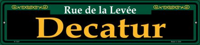 Decatur Green Wholesale Novelty Small Metal Street Sign K-1207