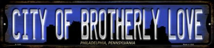 Philadelphia Pennsylvania City of Brotherly Love Wholesale Novelty Small Metal Street Sign K-1255