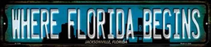 Jacksonville Florida Where Florida Begins Wholesale Novelty Small Metal Street Sign K-1256