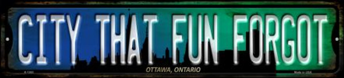 Ottawa Ontario The City That Fun Forgot Wholesale Novelty Small Metal Street Sign K-1263