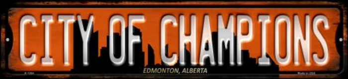 Edmonton Alberta City of Champions Wholesale Novelty Small Metal Street Sign K-1264