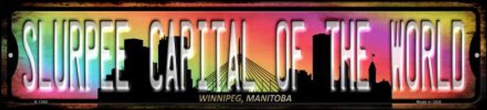 Winnipeg Manitoba Slurpee Capital of the World Wholesale Novelty Small Metal Street Sign K-1265
