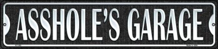 Asshole's Garage Wholesale Novelty Small Metal Street Sign K-1362