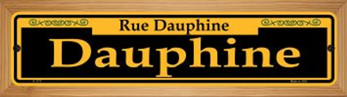 Dauphine Yellow Wholesale Novelty Wood Mounted Small Metal Street Sign WB-K-1177