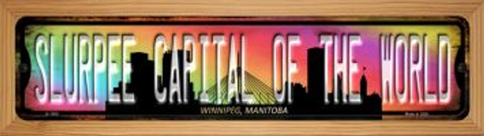 Winnipeg Manitoba Slurpee Capital of the World Wholesale Novelty Wood Mounted Small Metal Street Sign WB-K-1265