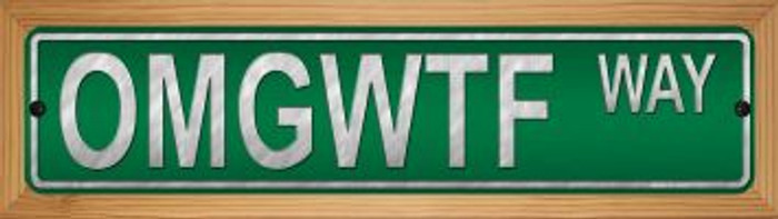 OMGWTF Way Wholesale Novelty Wood Mounted Small Metal Street Sign WB-K-1353