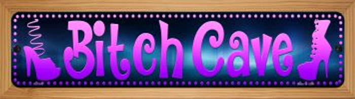 Bitch Cave Wholesale Novelty Wood Mounted Small Metal Street Sign WB-K-1360