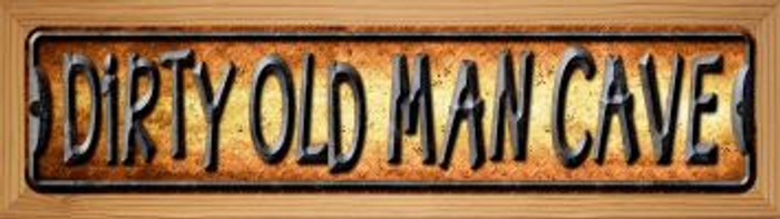 Dirty Old Man Cave Wholesale Novelty Wood Mounted Small Metal Street Sign WB-K-1366