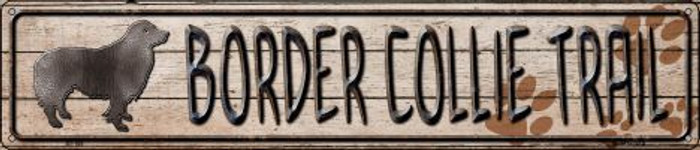 Border Collie Trail Wholesale Novelty Metal Street Sign ST-105