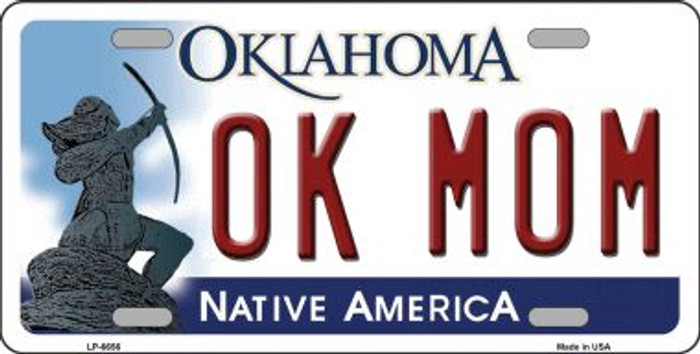 Ok Mom Oklahoma Novelty Wholesale Metal License Plate LP-6656