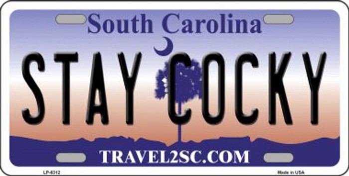 Stay Cocky South Carolina Novelty Wholesale Metal License Plate LP-6312