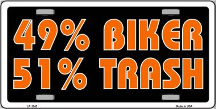 49% Biker 51% Trash Novelty Wholesale Metal License Plate LP-1242