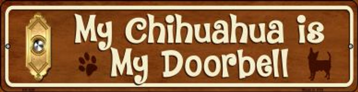 Chihuahua Is My Doorbell Wholesale Novelty Mini Metal Street Sign MK-620
