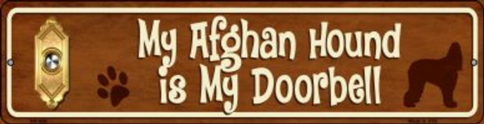 Afghan Hound Is My Doorbell Wholesale Novelty Mini Metal Street Sign MK-624