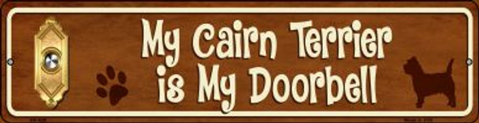 Cairn Terrier Is My Doorbell Wholesale Novelty Mini Metal Street Sign MK-629