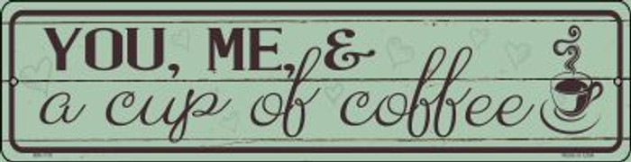 You Me and a Cup of Coffee Wholesale Novelty Mini Metal Street Sign MK-718