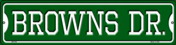 Browns Dr Wholesale Novelty Mini Metal Street Sign MK-948