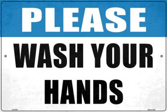 Please Wash Your Hands Wholesale Novelty Metal Large Parking Sign LGP-2824