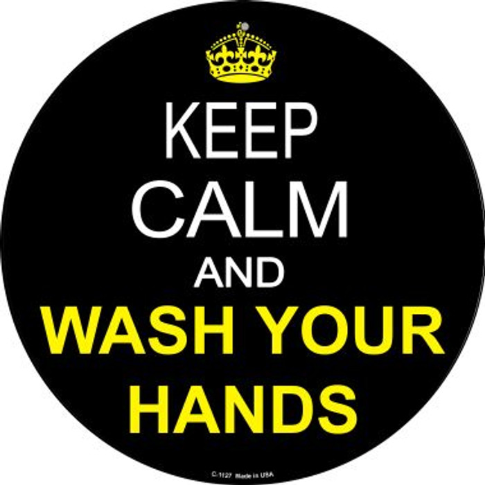 Keep Calm Wash Your Hands Wholesale Novelty Metal Circular Sign C-1127