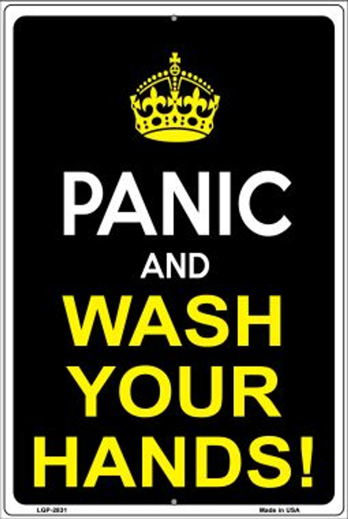 Panic Wash Your Hands Wholesale Novelty Metal Large Parking Sign LGP-2831