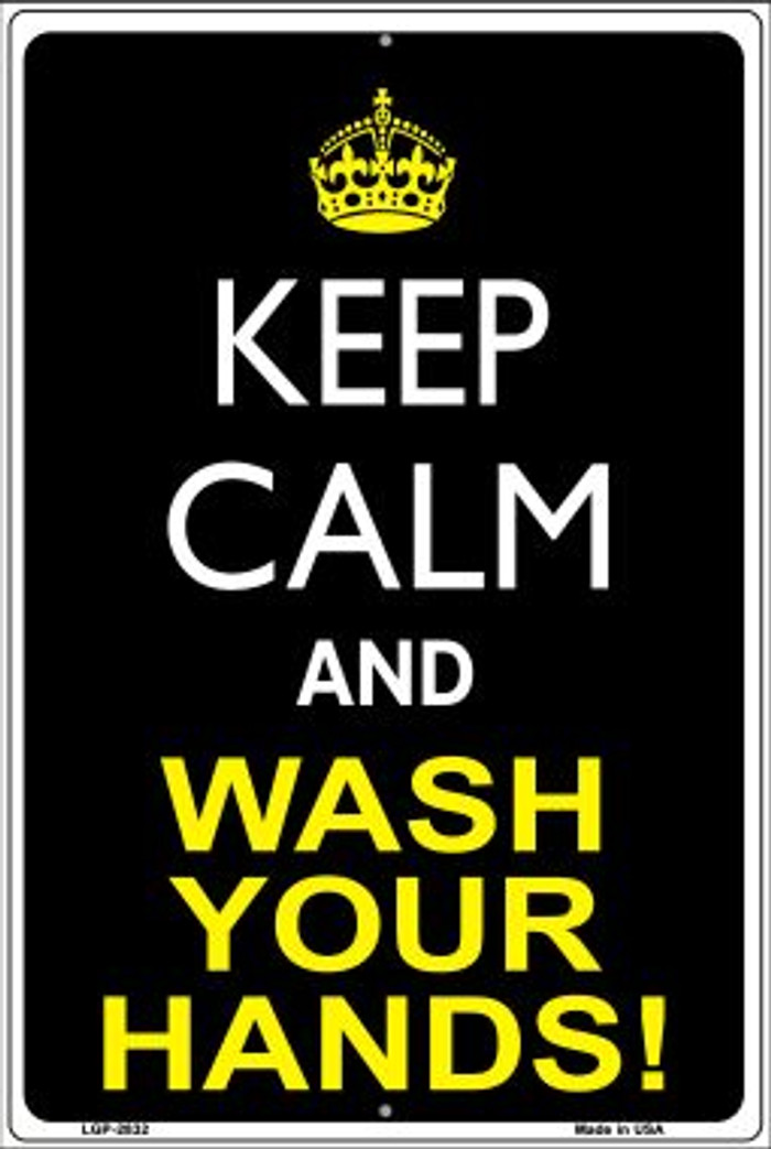 Keep Calm Wash Your Hands Wholesale Novelty Metal Large Parking Sign LGP-2832