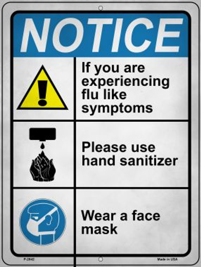 Notice Flu Like Symptoms Wholesale Novelty Metal Parking Sign P-2842